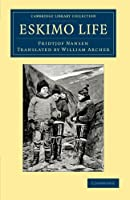 Eskimo Life (Cambridge Library Collection - Polar Exploration)