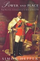 Power And Place: The Political Consequences Of King Edward VII (Phoenix Giants)