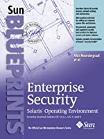 Enterprise Security: Solaris Operating Environment, Security Journal, Solaris OEv2.51, 2.6, 7, and 8 (Sun Microsystems Press Blueprint)