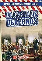 La Carta de Derechos (The Bill of Rights) (Conoce la historia de Estados Unidos / A Look at US History)