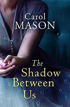 The Shadow Between Us by [Mason, Carol]