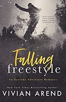Falling Freestyle (Extreme Adventures Book 1) by [Arend, Vivian]