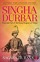SINGHA DURBAR: Rise and Fall of the Rana Regime of Nepal