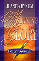 Morning Glory: Prayer Journal