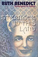 Ruth Benedict: Stranger in This Land (American Studies Series)