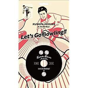 【早期購入特典あり】レッツゴーボウリング(ボウリング公式ソング / KUWATA CUP 公式ソング)(CD+ピンズ+ポスター)(完全生産限定盤)(新春ストライクステッカー付き)
