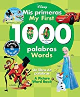 My First 1000 Words / Mis primeras 1000 palabras (English-Spanish) (Disney): A Picture Word Book / Un libro de palabras (22) (Disney Bilingual)