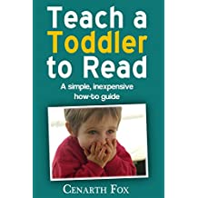 Teach a Toddler to Read: A simple, inexpensive how-to guide