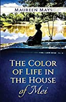 The Color of Life in the House of Mei
