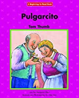 Pulgarcito/ Tom Thumb (Beginning-to-read)