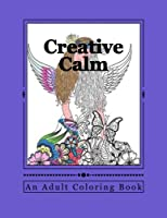 Creative Calm: A Relaxing Color Therapy Book