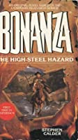 The High-Steel Hazard (Bonanza Book 3)