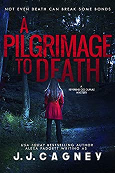 A Pilgrimage to Death (A Reverend Cici Gurule Mystery Book 1) by [Cagney, J. J., Padgett, Alexa]