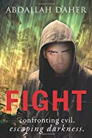 Fight.: Confronting Evil. Escaping Darkness.