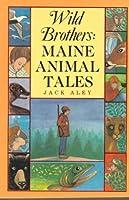 Wild Brothers: Maine Animal Tales