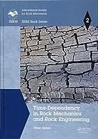 Time-Dependency in Rock Mechanics and Rock Engineering (ISRM Book Series)