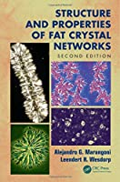 Structure and Properties of Fat Crystal Networks, Second Edition