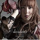 decadence -デカダンス-<初回限定盤CD+DVD>TVアニメ「されど罪人は竜と踊る」エンディングテーマ