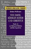 Von David, Koenigin Ester und Christus: Psalm 22 im Midrasch Tehillim und bei Augustinus