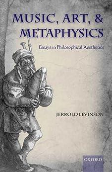 [Levinson, Jerrold]のMusic, Art, and Metaphysics