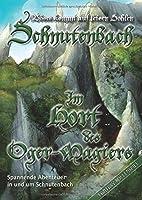 Schnutenbach - Im Hort des Oger-Magiers: Spannende Abenteuer in und um Schnutenbach