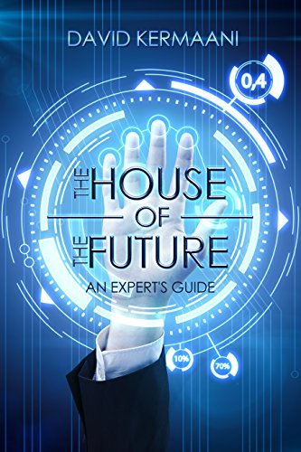 The House of the Future: An Expert's Guide (English Edition)