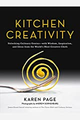 Kitchen Creativity: Unlocking Culinary Genius-With Wisdom, Inspiration, and Ideas from the World's Most Creative Chefs Hardcover