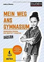 Mein Weg ans Gymnasium - Deutsch 4. Klasse - Bayern: Grundlagen sichern - den Uebertritt schaffen