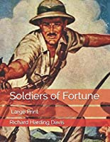 Soldiers of Fortune: Large Print