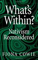 What's Within?: Nativism Reconsidered (Philosophy of Mind)【洋書】 [並行輸入品]