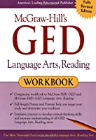 McGraw-Hill's GED Language Arts, Reading Workbook (Mcgraw-hill's Ged Workbook Series)