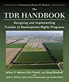 The TDR Handbook: Designing and Implementing Successful Transfer of Development Rights Programs (Metropolitan Planning + Design)
