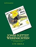 Jonas Rettet Weihnachten: Ein Weihnachtskinderkrimi Mit Malwettbewerb Von Die-kriminalisten (Jonas Abenteuer mit Herrn Nielsson)