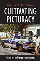 Cultivating Picturacy: Visual Art And Verbal Interventions