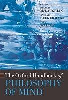 The Oxford Handbook of Philosophy of Mind (Oxford Handbooks in Philosophy)