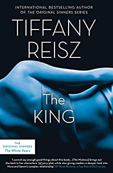 The King (The Original Sinners Book 6) by [Reisz, Tiffany]