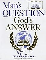 Mans Question Gods Answer: