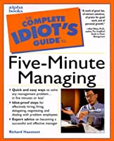 Complete Idiot's Guide to Five Minute Managing (The Complete Idiot's Guide)
