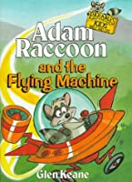 Adam Raccoon and the Flying Machine