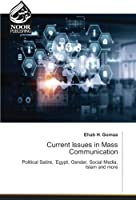 Current Issues in Mass Communication: Political Satire, ¿Egypt, Gender, Social Media, Islam and more