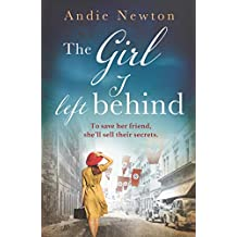 The Girl I Left Behind: An emotional, gripping and heartwrenching historical debut