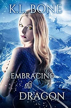 Embracing the Dragon (Flames of Kalleen Book 1) by [Bone, K.L.]