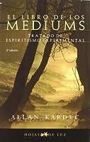 El Libro De Los Mediums/ The Book of Mediums