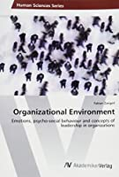 Organizational Environment: Emotions, psycho-social behaviour and concepts of leadership in organizations