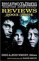 Hollywood Jesus Reviews 2003-2004