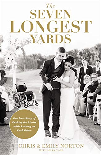 The Seven Longest Yards: Our Love Story of Pushing the Limits while Leaning on Each Other (English Edition)