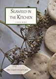 Seaweed in the Kitchen (The Coastline Kitchen)
