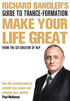 [Bandler, Richard]のRichard Bandler's Guide to Trance-formation: Make Your Life Great