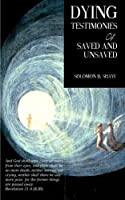 Dying Testimonies Of Saved And Unsaved [並行輸入品]