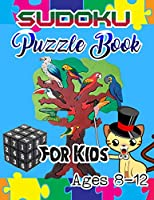 Sudoku Puzzle Book For Kids Ages 8-12: 235 Sudoku Puzzles For Kids Easy - Hard | A Brain Game For Smart Kids | sudoku for kids ages 8-12 | large print sudoku puzzle books